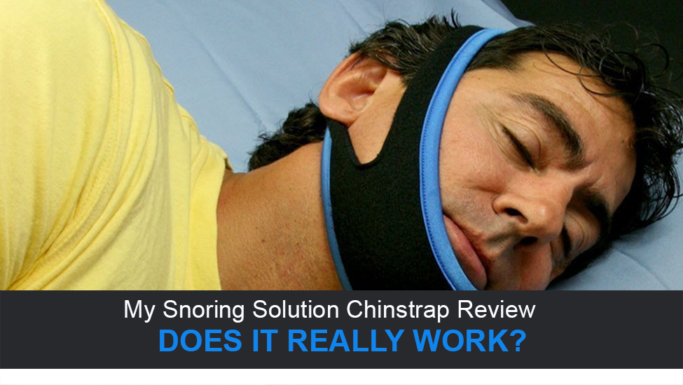 My Snoring Solution Chinstrap Reviews: Does It Really Work To Stop Snoring?