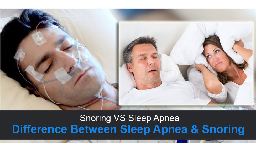 Snoring VS Sleep Apnea